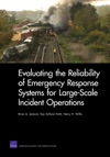 Evaluating The Reliability Of Emergency Response Systems For LargeScale Incident Operations