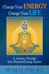 Change Your Energy Change Your Life A Journey Through Your Personal Energy System