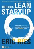 Eric Ries - Metoda Lean Startup. Wykorzystaj innowacyjne narzędzia i stwórz firmę, która zdobędzie rynek artwork