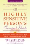 The Highly Sensitive Persons Survival Guide