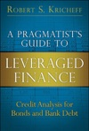 Pragmatists Guide To Leveraged Finance A Credit Analysis For Bonds And Bank Debt