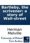 Bartleby The Scrivener A Story Of Wall-street