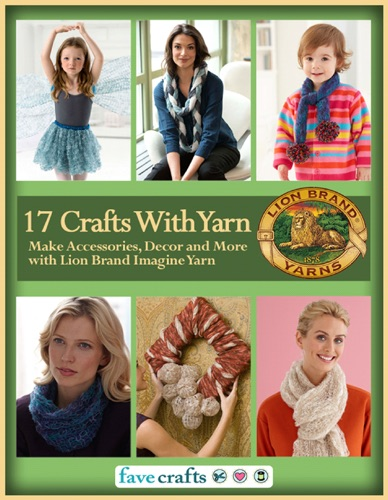 17 Easy Crafts With Yarn - Make Accessories Decor and More with Lion Brand Imagine Yarn