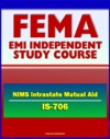 21st Century FEMA Study Course National Incident Management System NIMS Intrastate Mutual Aid IS-706 - Emergency Responders HSPD-5 MABAS EBAC Lessons Learned From Hurricane Katrina