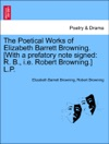The Poetical Works Of Elizabeth Barrett Browning With A Prefatory Note Signed R B Ie Robert Browning LP VOL I