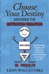 Choose Your Destiny Discover The Motivation Equation