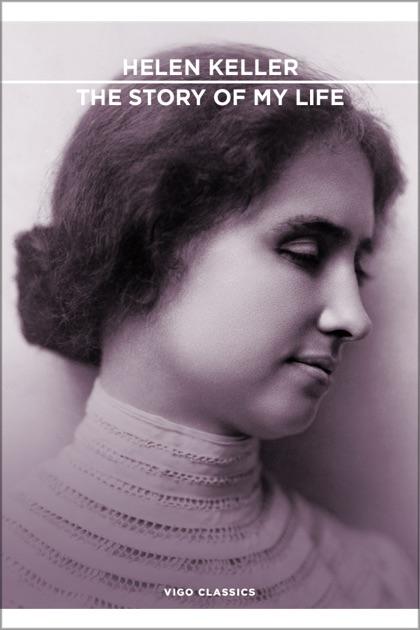 The Story of My Life by Helen Keller on iBooks