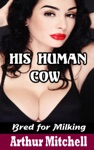 His Human Cow Bred For Milking