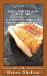 Basic Fish Cooking Methods A No Frills Guide For Preparing Fresh Fish