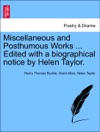 Miscellaneous And Posthumous Works  Edited With A Biographical Notice By Helen Taylor Vol II