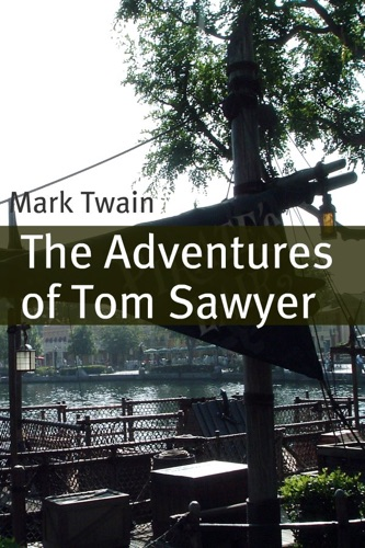 The Adventures of Tom Sawyer Annotated with Criticism and Mark Twain Biography