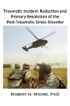 Traumatic Incident Reduction TIR And Primary Resolution Of The Post-Traumatic Stress Disorder PTSD