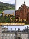 Scotland Travel Guide Incl Edinburgh Aberdeen Glasgow Inverness Illustrated Guide  Maps Mobi Travel