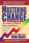 Mastering Change The Power Of Mutual Trust And Respect