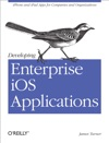 Developing Enterprise IOS Applications