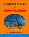 Ultimate Guide To Offshore Tax Havens