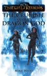 The Crucible Of The Dragon God