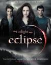 The Twilight Saga Eclipse The Official Illustrated Movie Companion