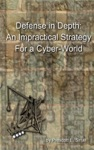 Defense In Depth An Impractical Strategy For A Cyber-World