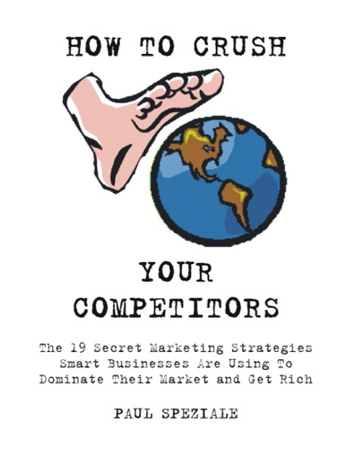 How to Crush Your Competitors