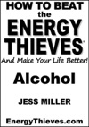 How To Beat The Energy Thieves And Make Your Life Better - Alcohol