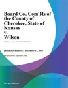 Board Co ComRs Of The County Of Cherokee State Of Kansas V Wilson