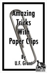 Amazing Tricks With Paper Clips