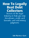 How To Legally Beat Debt Collectors