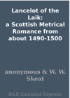 Lancelot Of The Laik A Scottish Metrical Romance From About 1490-1500