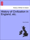 History Of Civilization In England Etc VOL III NEW EDITION