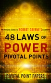 The 48 Laws of Power Pivotal Points (Pivotal Point Papers)