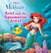 The Little Mermaid Ariel And The Aquamarine Jewel