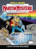 Martin Mystère n. 300 - I Sette Signori dell'Iride