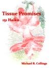 Tissue Promises 151 Haiku