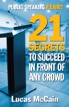 Public Speaking Fear 21 Secrets To Succeed In Front Of Any Crowd