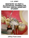 Dentistry 101 Part 2 Illustrative Training For The DDS  Dental Assistant Student