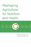 Reshaping Agriculture For Nutrition And Health