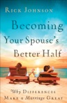 Becoming Your Spouses Better Half
