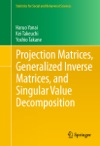 Projection Matrices Generalized Inverse Matrices And Singular Value Decomposition