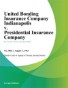 United Bonding Insurance Company Indianapolis V Presidential Insurance Company