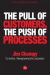 The Pull Of Customers The Push Of Processes