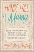 Hands Free Mama - Rachel Macy Stafford Cover Art