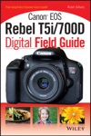Canon EOS Rebel T5i700D Digital Field Guide