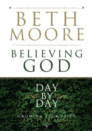 Believing God Day by Day - Beth Moore Book