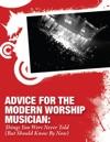 Advice For The Modern Worship Musician