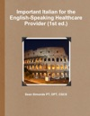 Important Italian For The English-Speaking Healthcare Provider 1st Ed