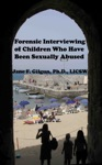 Forensic Interviewing Of Children Who Have Been Sexually Abused