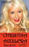The Christina Aguilera Quiz Book