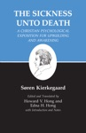 Kierkegaards Writings XIX Sickness Unto Death A Christian Psychological Exposition For Upbuilding And Awakening