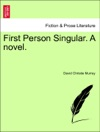 First Person Singular A Novel Vol I
